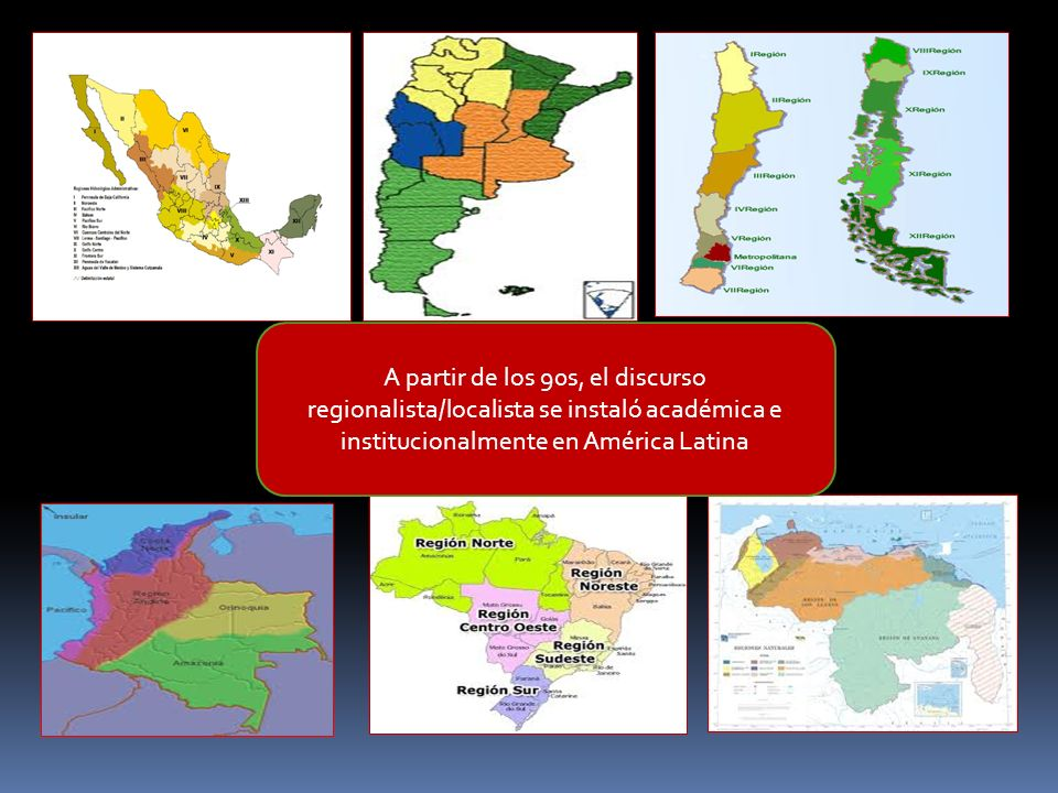 A partir de los 90s, el discurso regionalista/localista se instaló académica e institucionalmente en América Latina