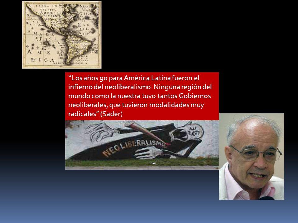 Los años 90 para América Latina fueron el infierno del neoliberalismo