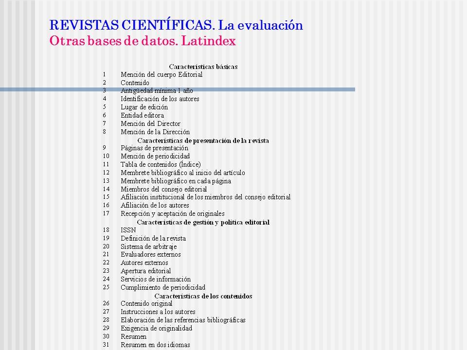 REVISTAS CIENTÍFICAS. La evaluación Otras bases de datos. Latindex
