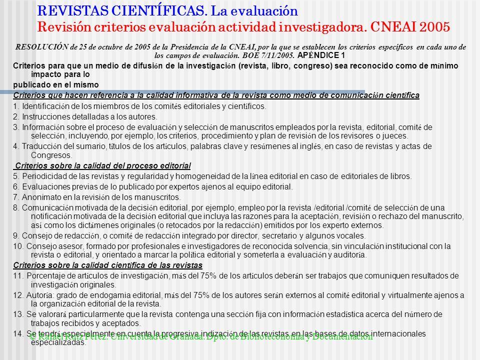 REVISTAS CIENTÍFICAS. La evaluación Revisión criterios evaluación actividad investigadora. CNEAI 2005