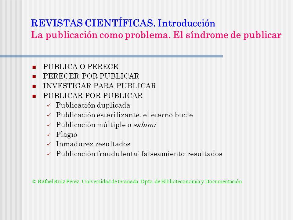 REVISTAS CIENTÍFICAS. Introducción La publicación como problema