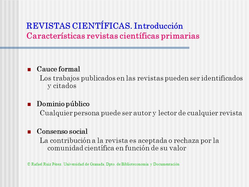 REVISTAS CIENTÍFICAS. Introducción Características revistas científicas primarias