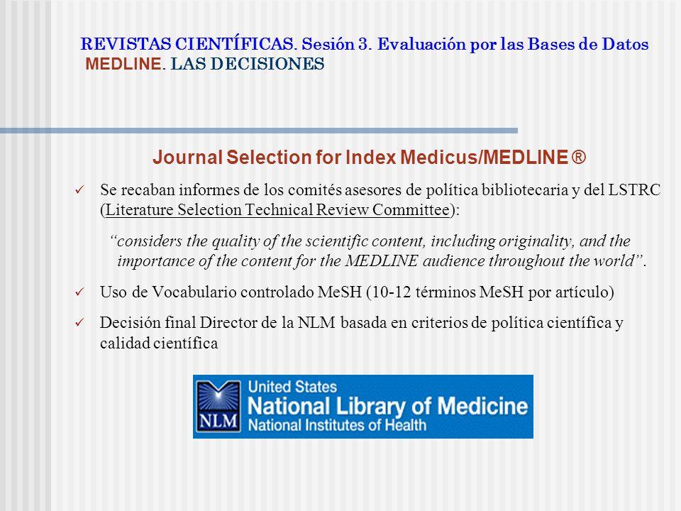 Journal Selection for Index Medicus/MEDLINE ®