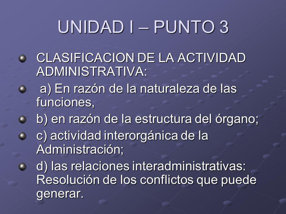 UNIDAD I – PUNTO 3 CLASIFICACION DE LA ACTIVIDAD ADMINISTRATIVA: