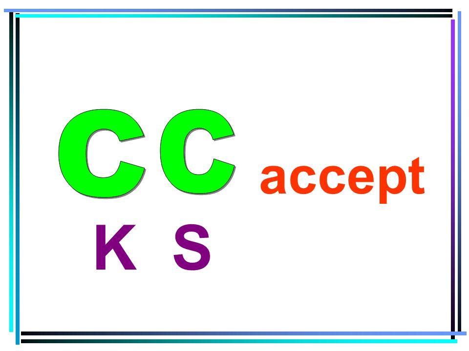 C C accept K S