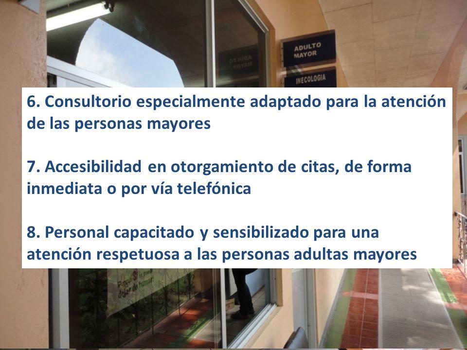 6. Consultorio especialmente adaptado para la atención de las personas mayores 7.