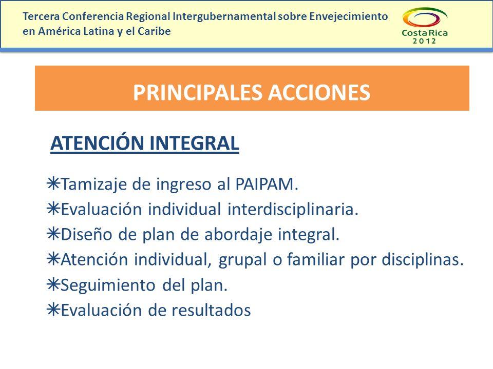 PRINCIPALES ACCIONES ATENCIÓN INTEGRAL Tamizaje de ingreso al PAIPAM.