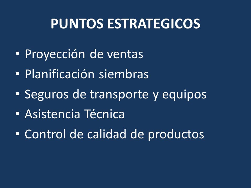 PUNTOS ESTRATEGICOS Proyección de ventas Planificación siembras