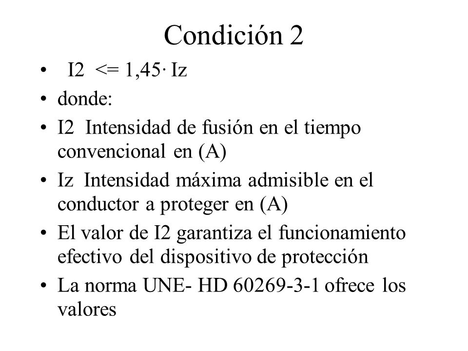 Condición 2 I2 <= 1,45· Iz donde: