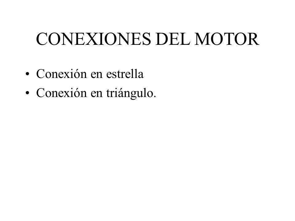 CONEXIONES DEL MOTOR Conexión en estrella Conexión en triángulo.