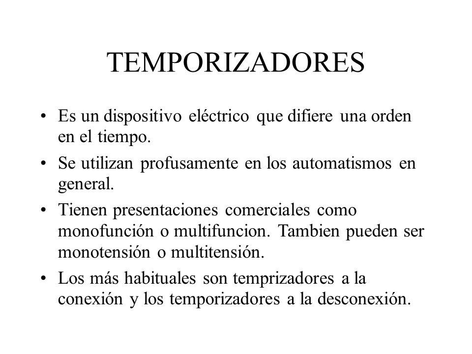 TEMPORIZADORES Es un dispositivo eléctrico que difiere una orden en el tiempo. Se utilizan profusamente en los automatismos en general.