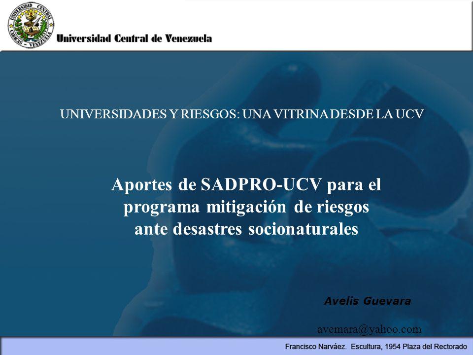 Aportes de SADPRO-UCV para el programa mitigación de riesgos
