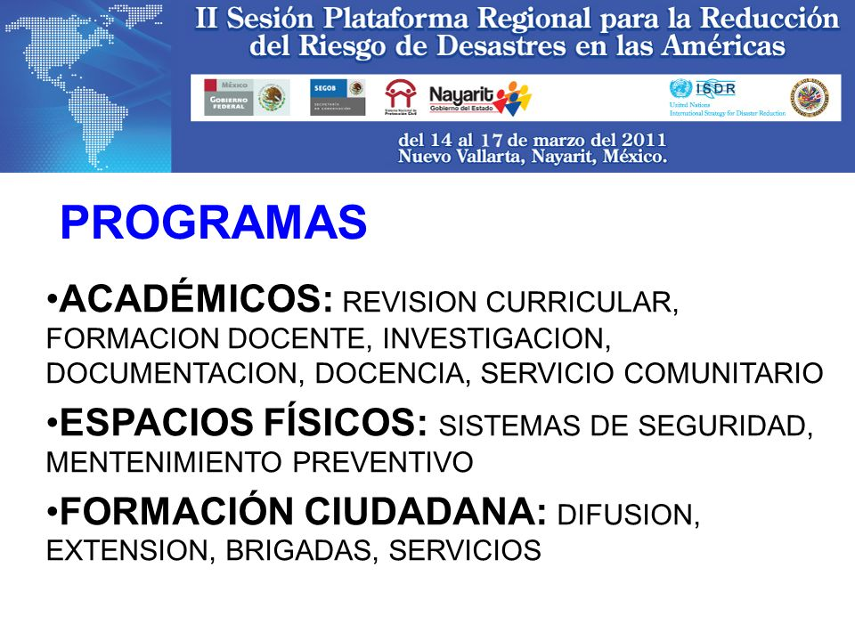 PROGRAMAS ACADÉMICOS: REVISION CURRICULAR, FORMACION DOCENTE, INVESTIGACION, DOCUMENTACION, DOCENCIA, SERVICIO COMUNITARIO.