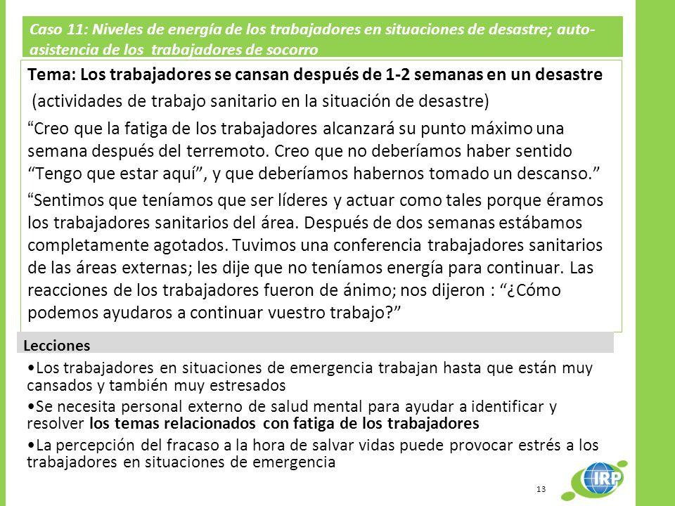 Caso 11: Niveles de energía de los trabajadores en situaciones de desastre; auto-asistencia de los trabajadores de socorro