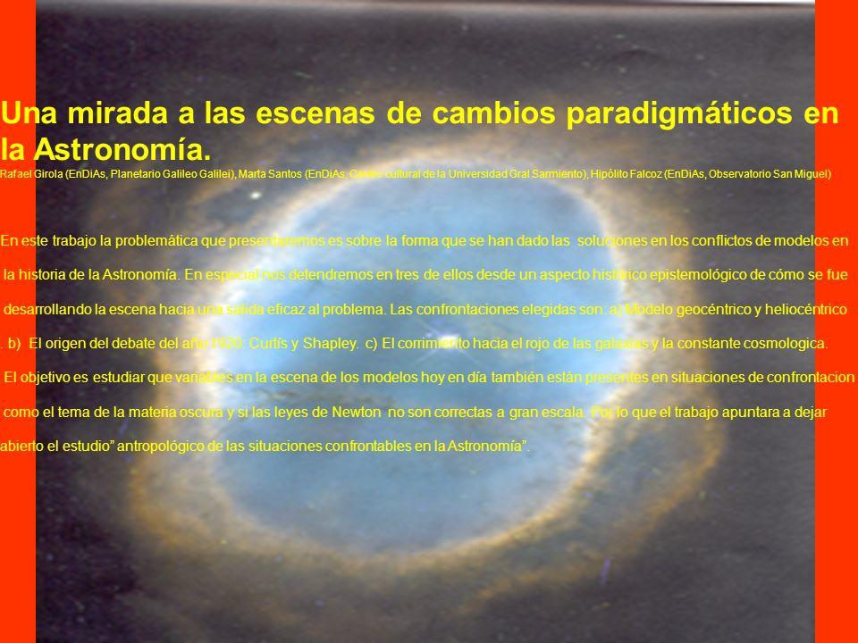 Una mirada a las escenas de cambios paradigmáticos en la Astronomía.