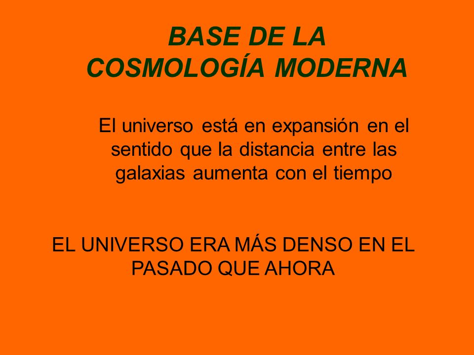 BASE DE LA COSMOLOGÍA MODERNA