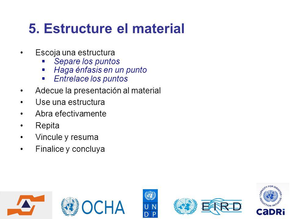 5. Estructure el material