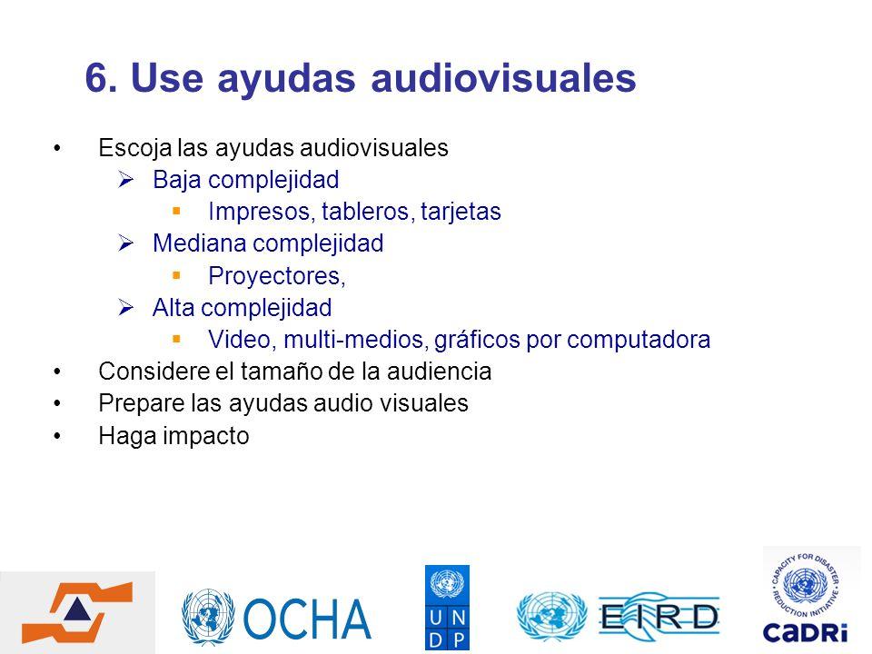6. Use ayudas audiovisuales