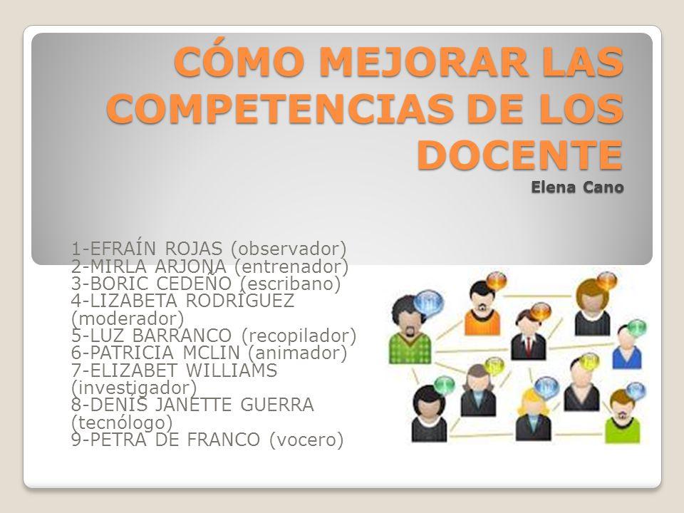 CÓMO MEJORAR LAS COMPETENCIAS DE LOS DOCENTE Elena Cano