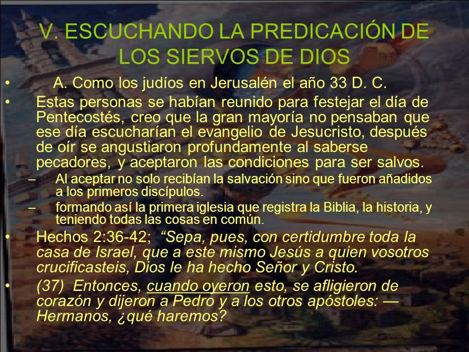 V. ESCUCHANDO LA PREDICACIÓN DE LOS SIERVOS DE DIOS