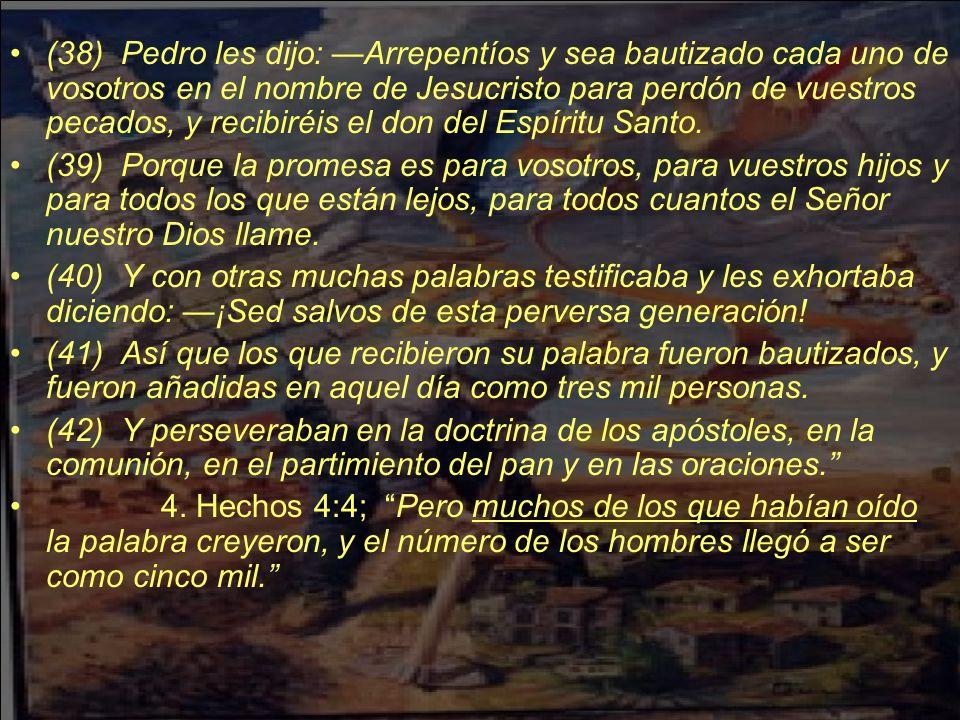 (38) Pedro les dijo: —Arrepentíos y sea bautizado cada uno de vosotros en el nombre de Jesucristo para perdón de vuestros pecados, y recibiréis el don del Espíritu Santo.
