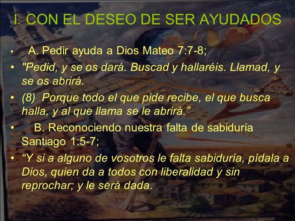 I. CON EL DESEO DE SER AYUDADOS