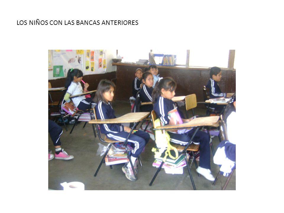 LOS NIÑOS CON LAS BANCAS ANTERIORES