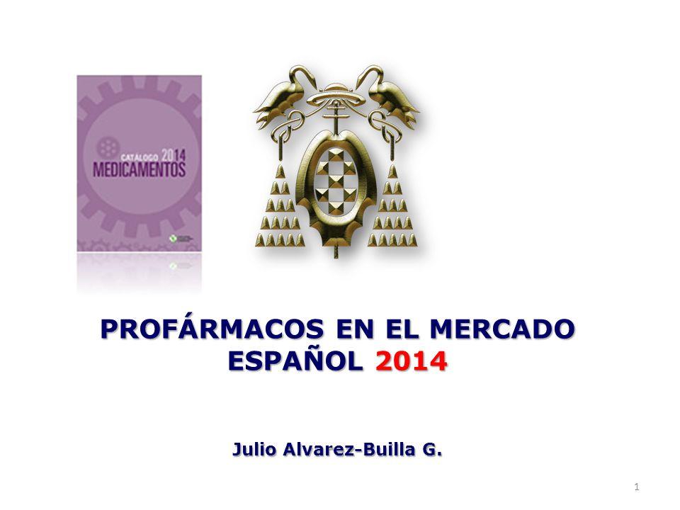 PROFÁRMACOS EN EL MERCADO ESPAÑOL 2014 Julio Alvarez-Builla G.