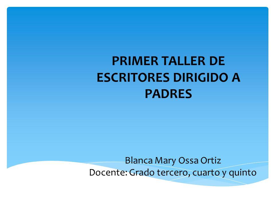 PRIMER TALLER DE ESCRITORES DIRIGIDO A PADRES