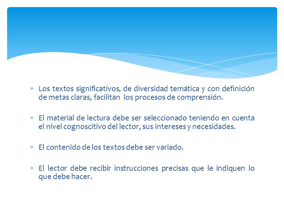Los textos significativos, de diversidad temática y con definición de metas claras, facilitan los procesos de comprensión.