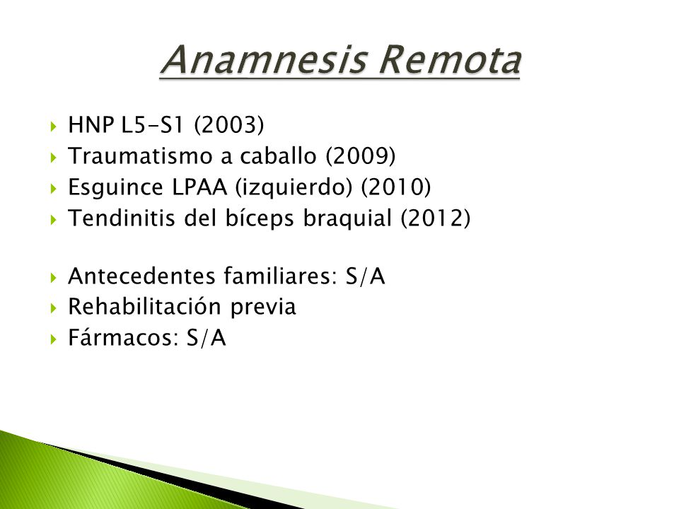 Anamnesis Remota HNP L5-S1 (2003) Traumatismo a caballo (2009)