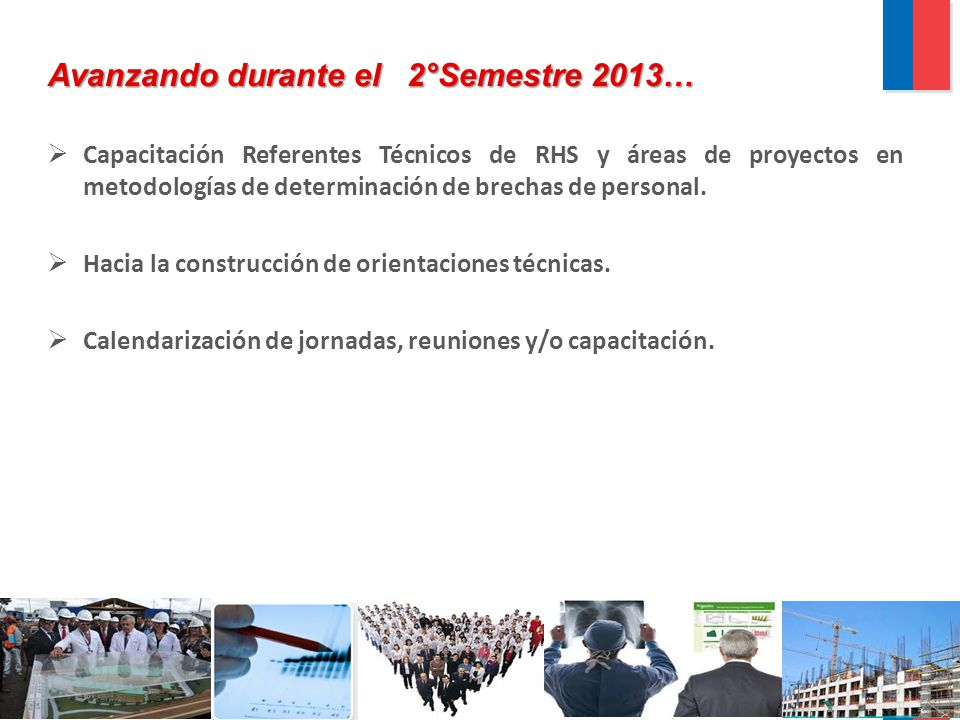 Avanzando durante el 2°Semestre 2013…