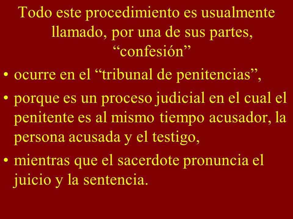Todo este procedimiento es usualmente llamado, por una de sus partes, confesión