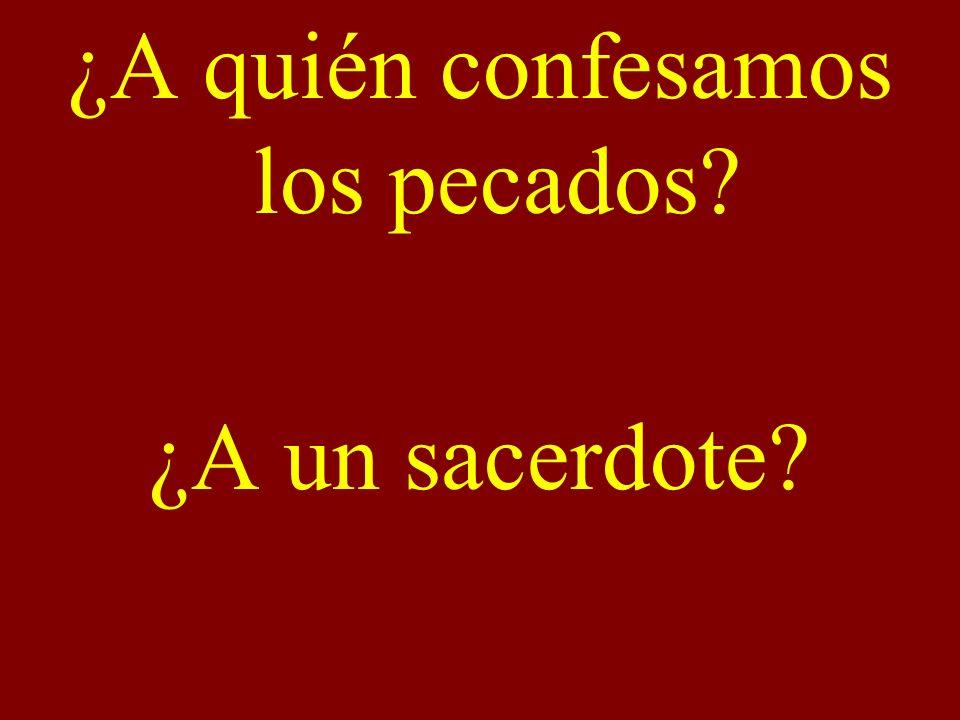 ¿A quién confesamos los pecados