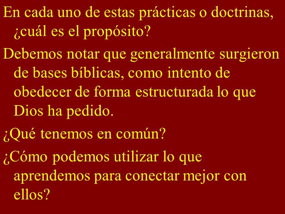 En cada uno de estas prácticas o doctrinas, ¿cuál es el propósito