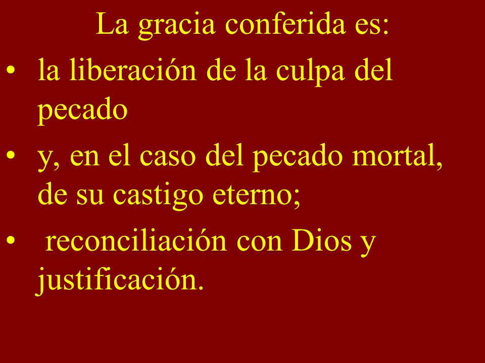 La gracia conferida es: