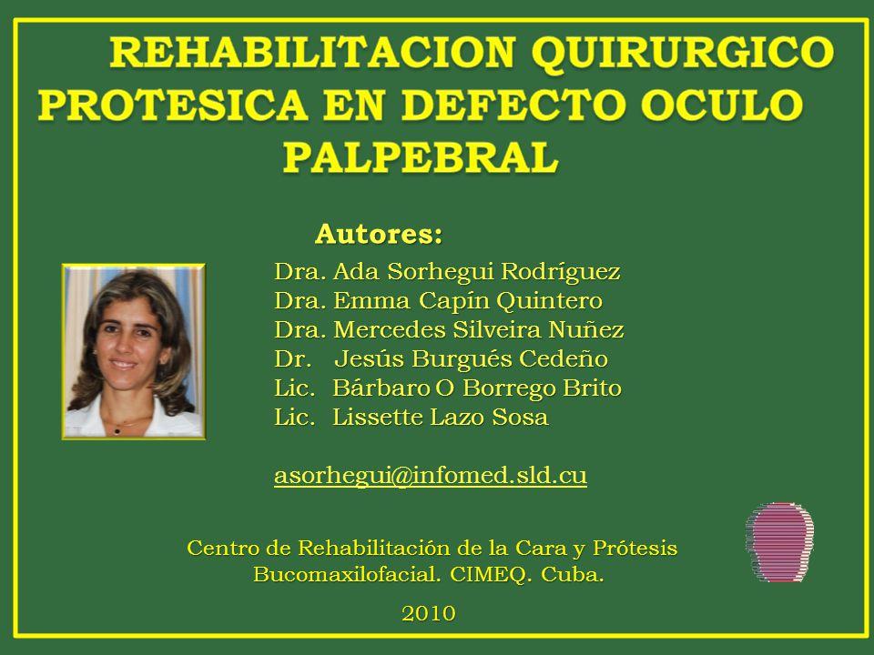REHABILITACION QUIRURGICO PROTESICA EN DEFECTO OCULO PALPEBRAL
