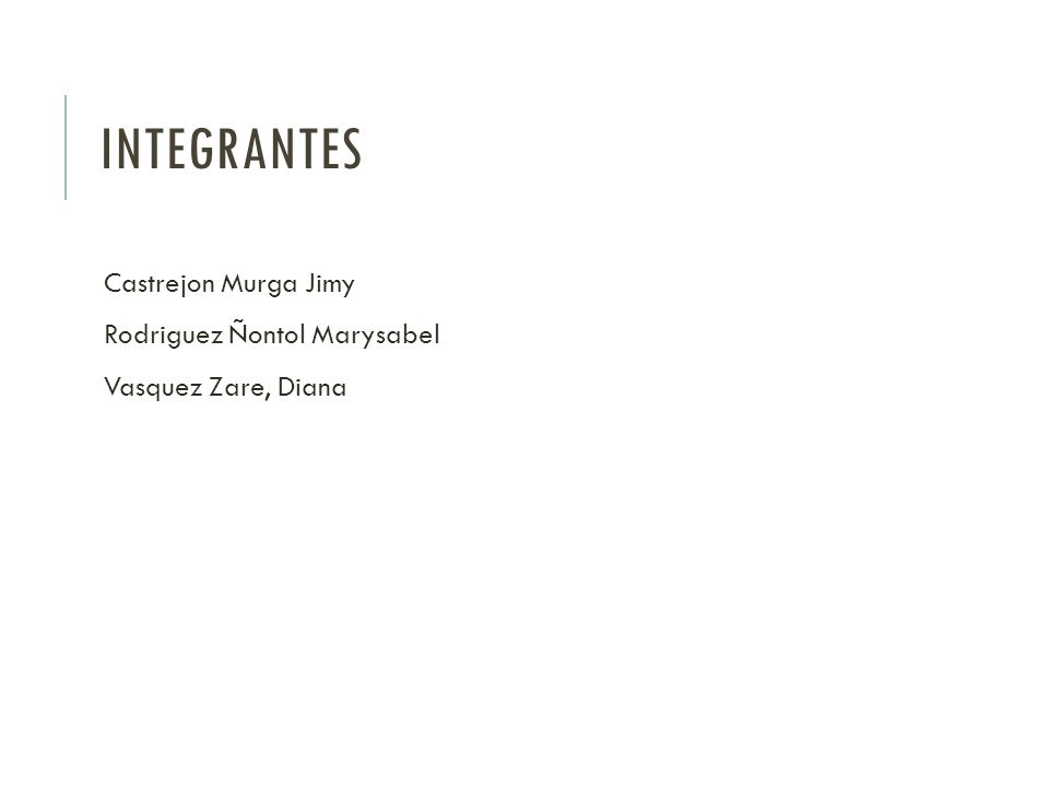 Integrantes Castrejon Murga Jimy Rodriguez Ñontol Marysabel
