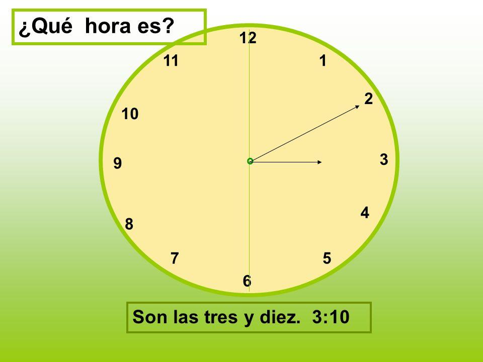 ¿Qué hora es 12 11 1 2 10 3 9 o 4 8 7 5 6 Son las tres y diez. 3:10