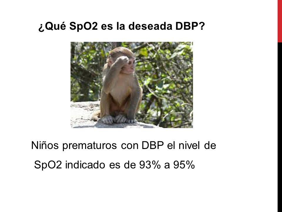¿Qué SpO2 es la deseada DBP