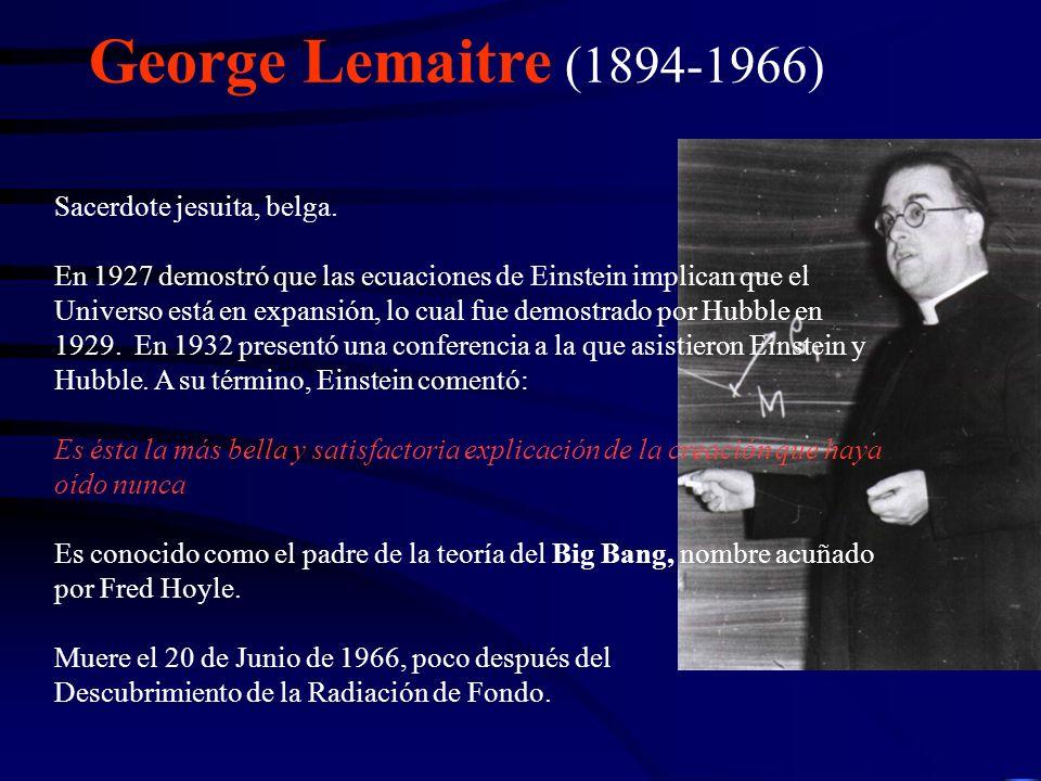 George Lemaitre (1894-1966) Sacerdote jesuita, belga.