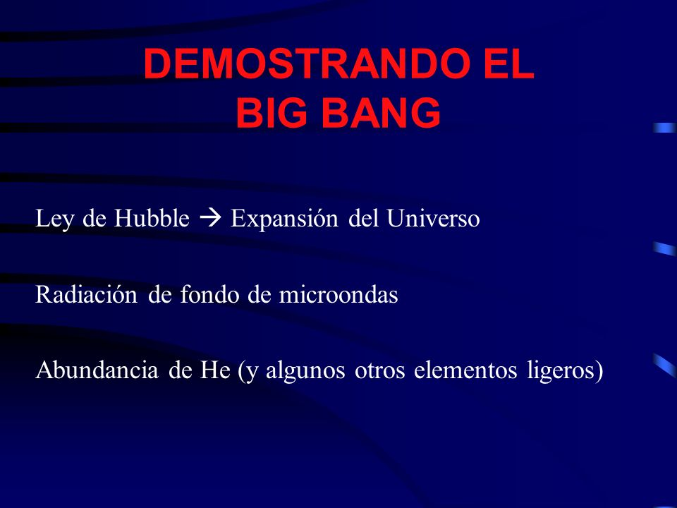 DEMOSTRANDO EL BIG BANG
