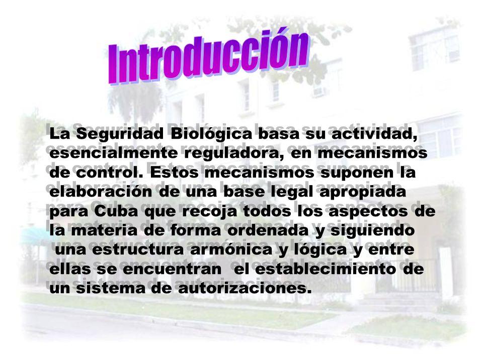 Introducción La Seguridad Biológica basa su actividad,