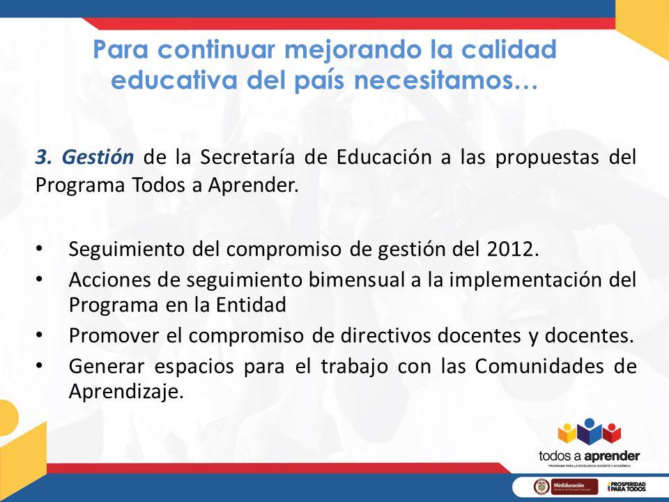 Para continuar mejorando la calidad educativa del país necesitamos…