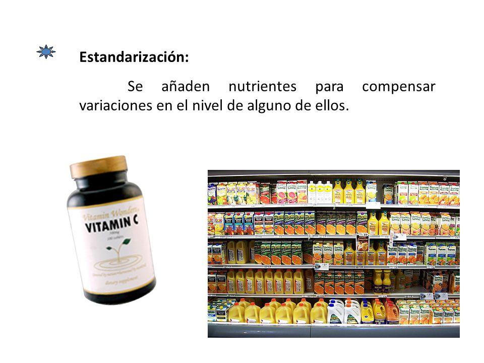 Estandarización: Se añaden nutrientes para compensar variaciones en el nivel de alguno de ellos.