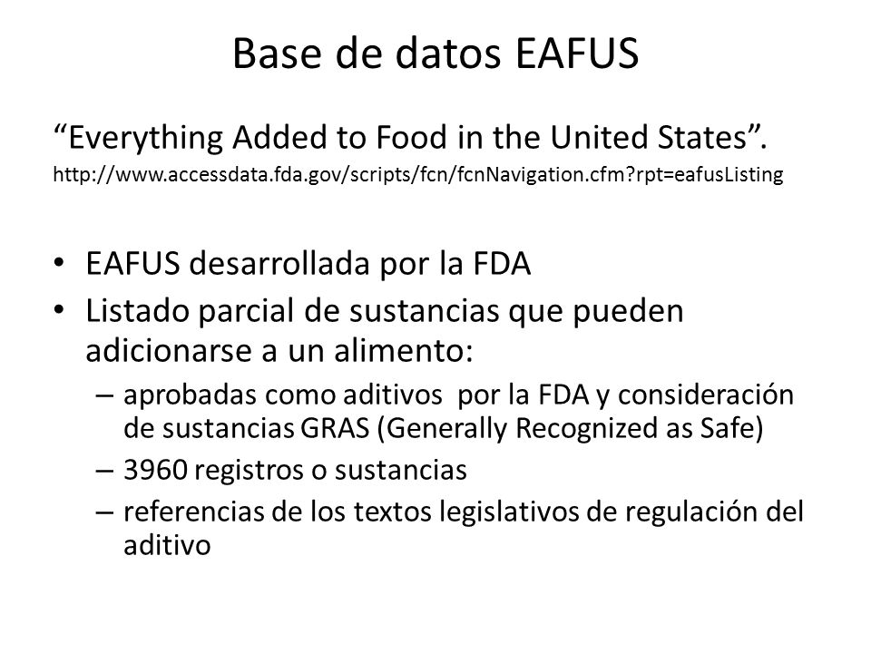 Base de datos EAFUS Everything Added to Food in the United States .