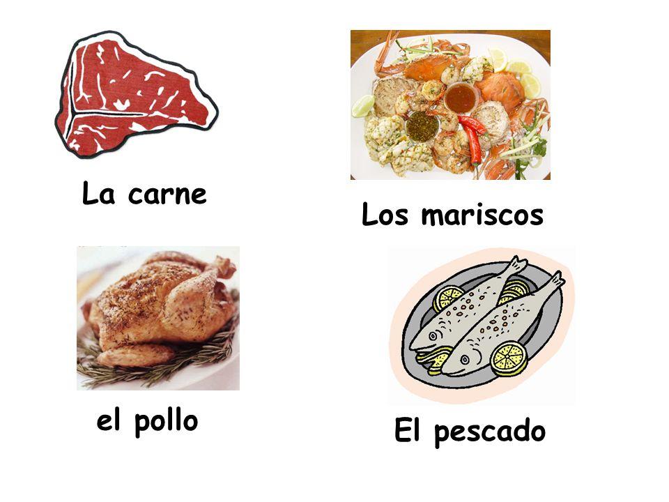 La carne Los mariscos el pollo El pescado