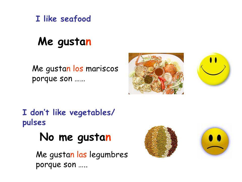 Me gustan No me gustan I like seafood