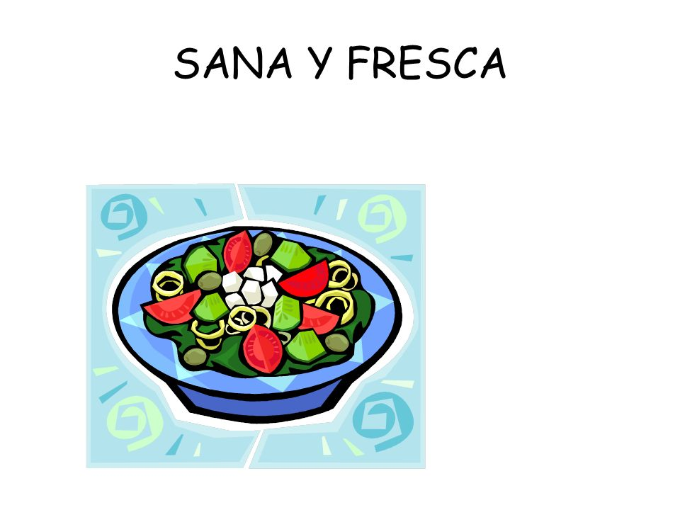 SANA Y FRESCA