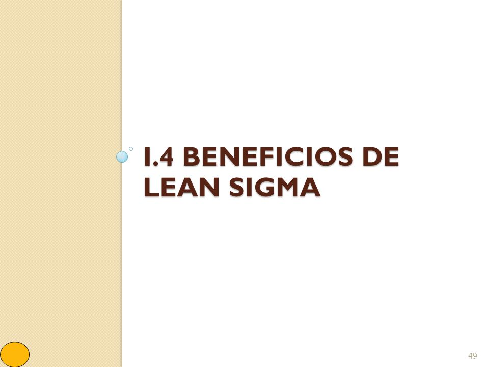 I.4 BENEFICIOS de Lean Sigma